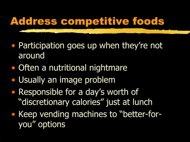 Address competitive foods