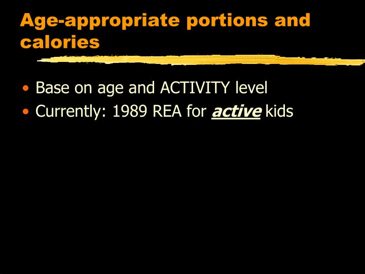 Age-appropriate portions and calories