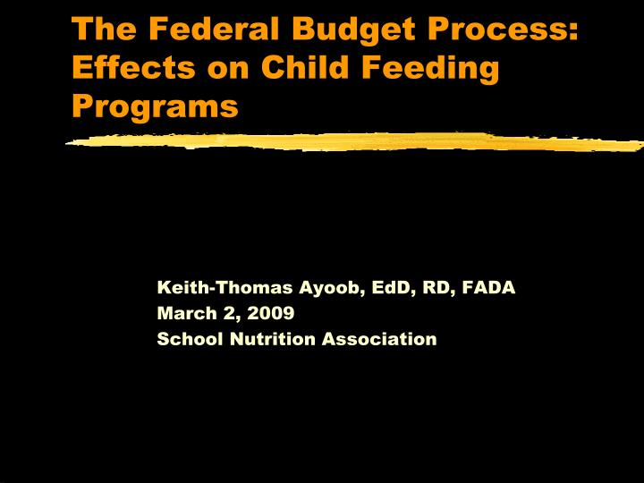 The federal budget process effects on child feeding programs