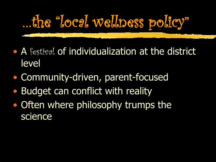 """…the """"local wellness policy"""""""