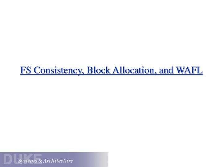 fs consistency block allocation and wafl n.
