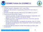 cosmic follow on cosmic 2