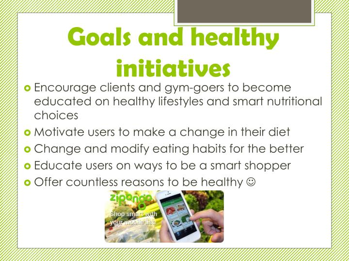Goals and healthy initiatives