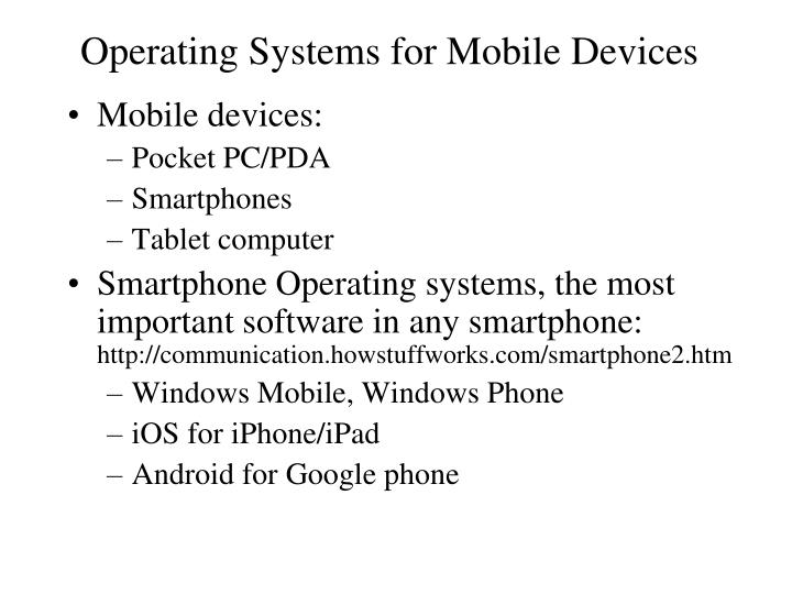 Operating Systems for Mobile Devices