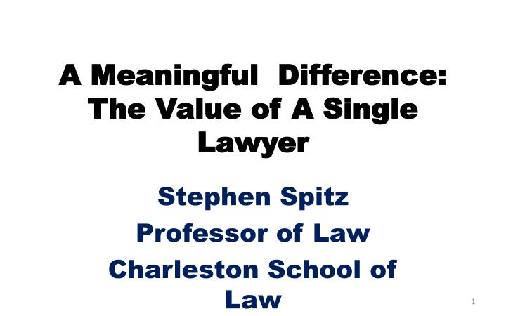 A meaningful difference the value of a single lawyer