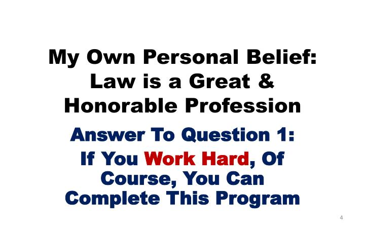 My Own Personal Belief: Law is a Great & Honorable Profession