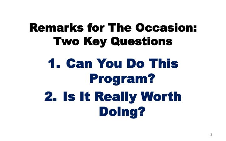 Remarks for the occasion two key questions