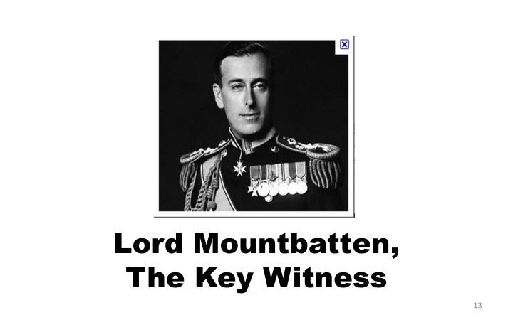 Lord Mountbatten, The Key Witness