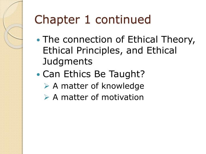 can ethics be taught essay Aristotle defines virtuous character in nicomachean ethics : excellence [of character], then, is a state concerned with choice, lying in a mean relative to us, this being determined by reason we will write a custom essay sample on can virtue be taught specifically for you for only $1638 $139/page.