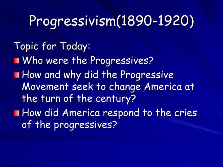 progressive movement in america essay Schlesinger's (1932) influential essay a critical period in american reli - gion, 1875-1900, characterize the progressive era changes in american protestantism as a response to two mostly external challenges: the chal.