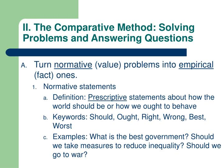 II. The Comparative Method: Solving Problems and Answering Questions