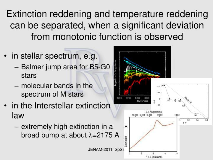 Extinction reddening and temperature reddening can be separated, when a significant deviation from monotonic function is observed
