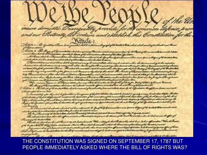 THE CONSTITUTION WAS SIGNED ON SEPTEMBER 17, 1787 BUT