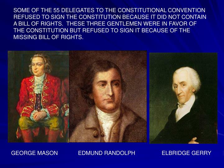 SOME OF THE 55 DELEGATES TO THE CONSTITUTIONAL CONVENTION