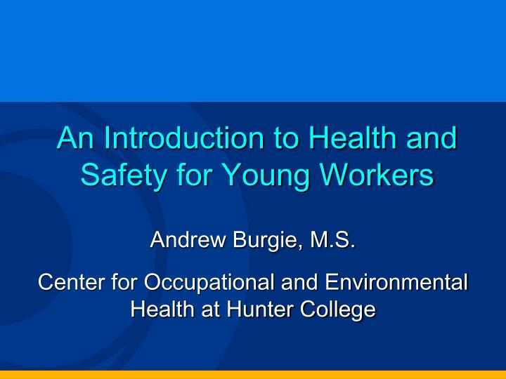 an introduction to health and safety for young workers n.