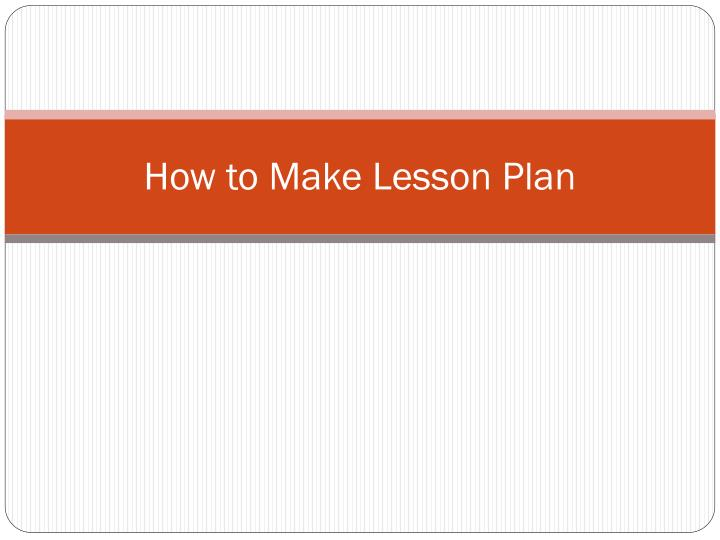 how to make lesson plan n.