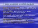 focal species characteristics