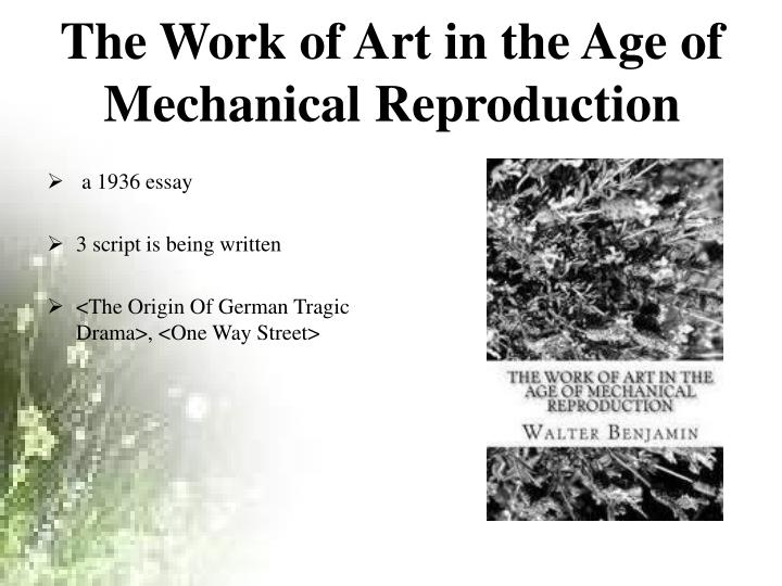 walter benjamin reproduction essay The work of art in the age of mechanical reproduction (1936) is an essay by german cultural critic and philosopher walter benjamin in the essay, benjamin discusses the status of the artwork in modern time, where technology has provided us with means to reproduce - and mass produce - works of art through media.