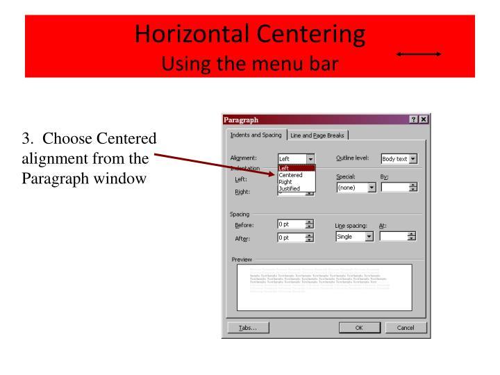 Horizontal centering using the menu bar1