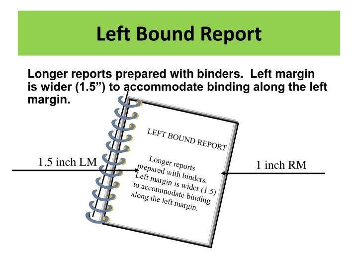 LEFT BOUND REPORT