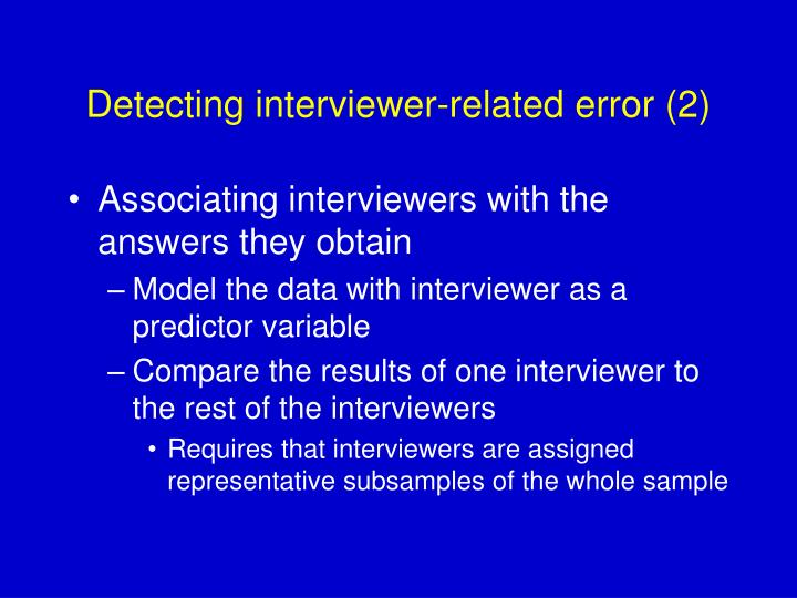 Detecting interviewer-related error (2)