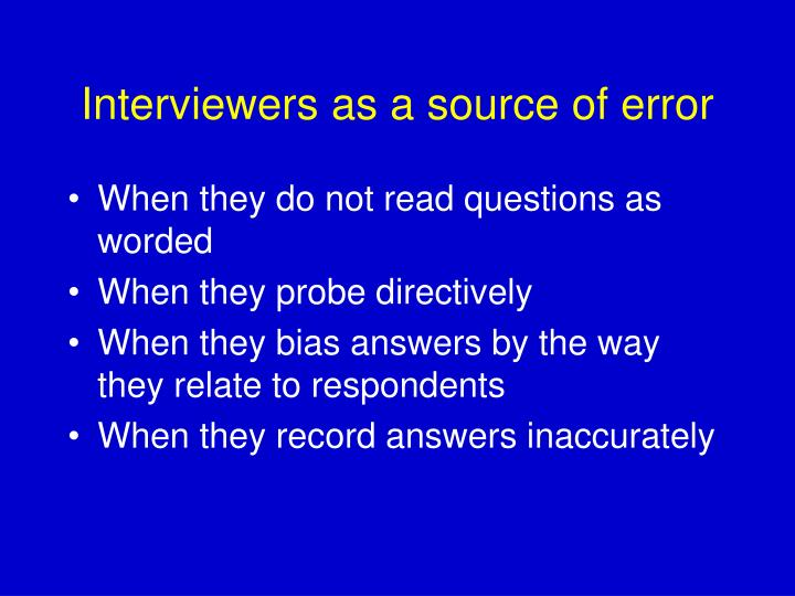 Interviewers as a source of error