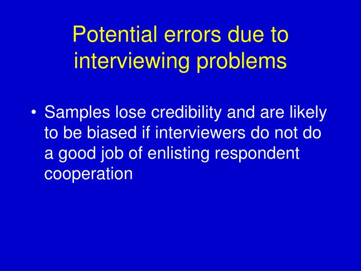 Potential errors due to interviewing problems