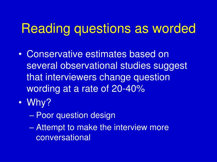 Reading questions as worded