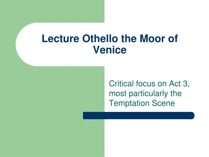 lecture othello the moor of venice n.