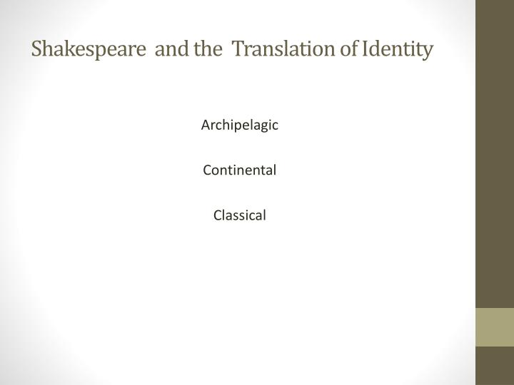 Shakespeare  and the  Translation of