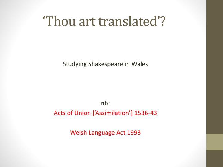 'Thou art translated'?