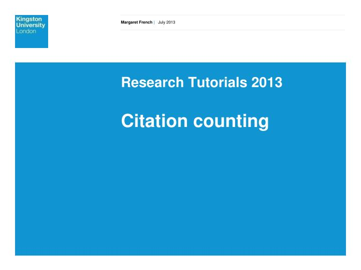 research tutorials 2013 citation counting n.