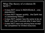 what the theory of evolution is not