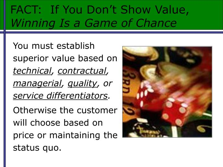 FACT:  If You Don't Show Value,