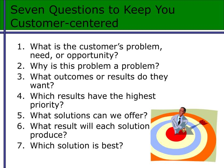 Seven Questions to Keep You Customer-centered
