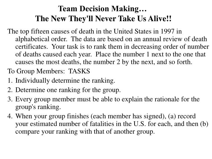 Team decision making the new they ll never take us alive