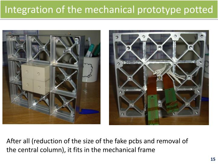 Integration of the mechanical prototype potted