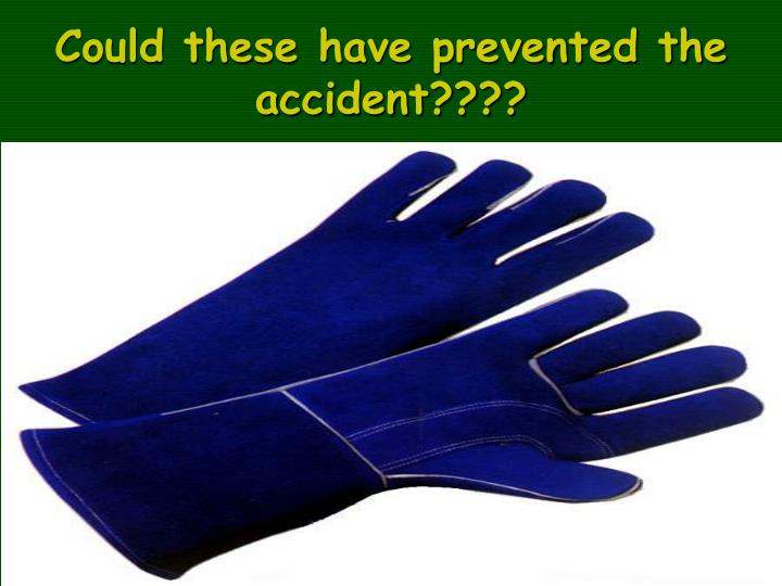 Could these have prevented the accident????