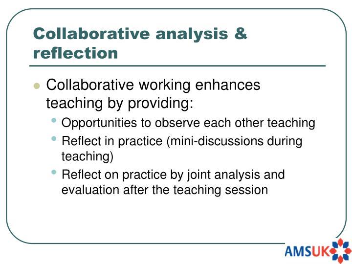 Collaborative analysis & reflection