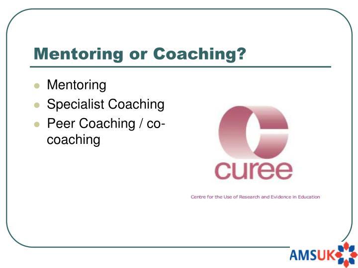Mentoring or Coaching?