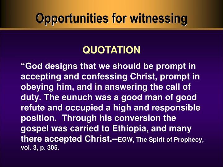 Opportunities for witnessing