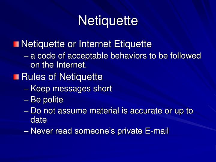netiquette essay Netiquette: what is considered good behavior online distance conveys a degree of anonymity, and as a result, many people feel less inhibited in online situations than in their everyday lives.