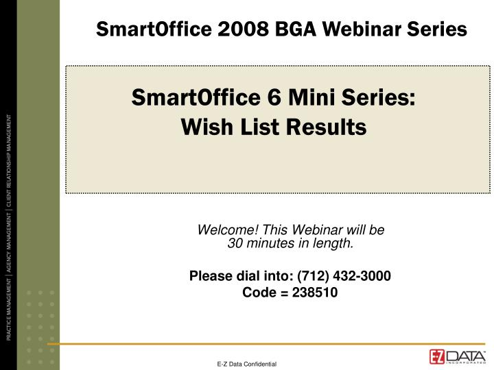 Smartoffice 6 mini series wish list results