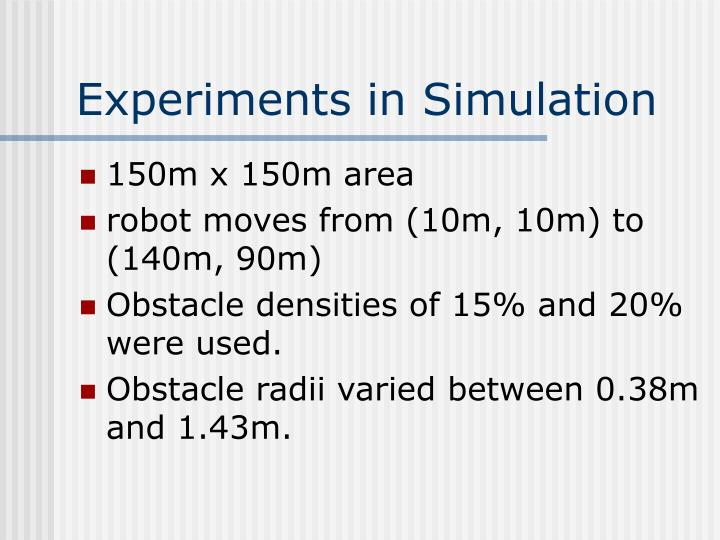 Experiments in Simulation