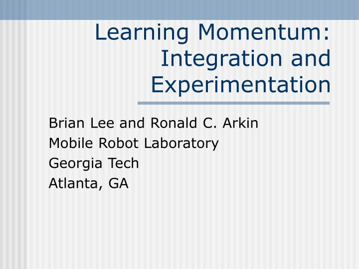 Learning momentum integration and experimentation