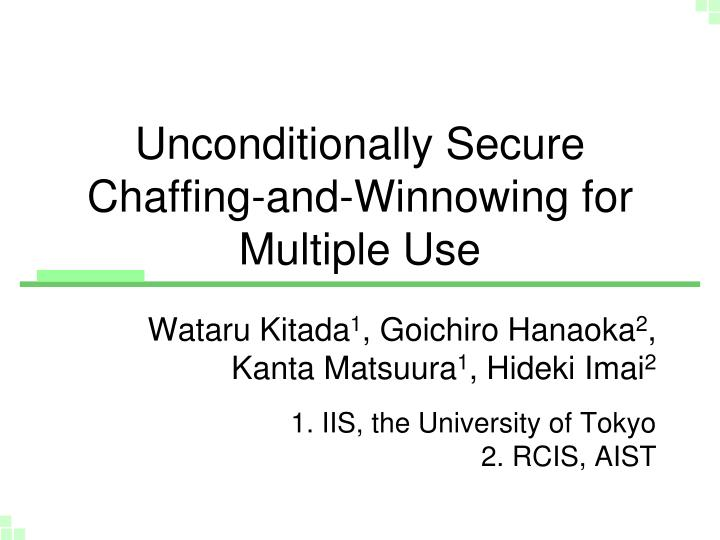 Unconditionally secure chaffing and winnowing for multiple use