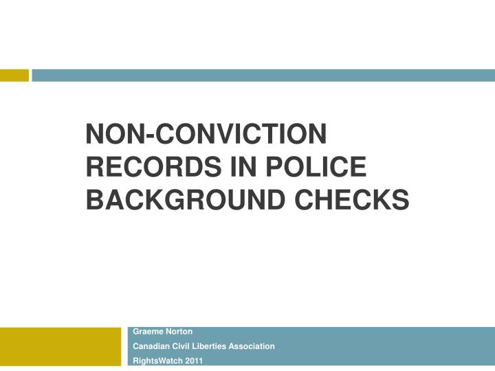 Non conviction records in police background checks