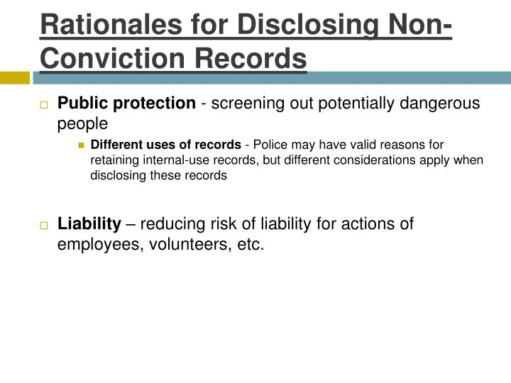 Rationales for Disclosing Non-Conviction Records