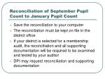 reconciliation of september pupil count to january pupil count