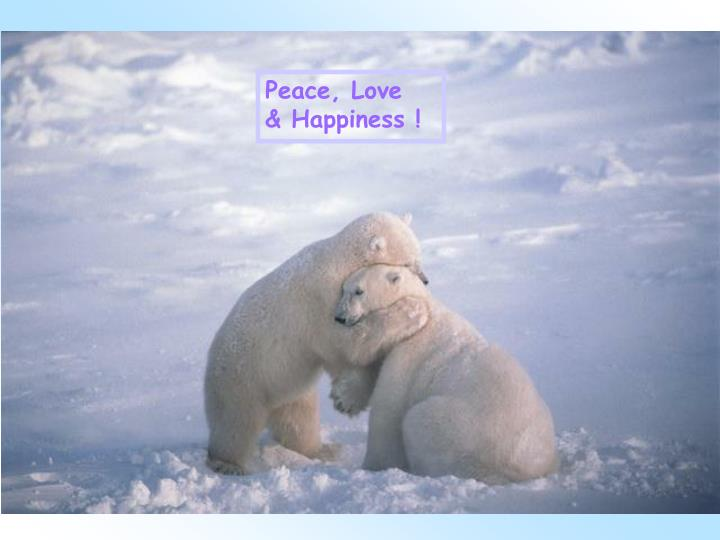 Peace, Love  & Happiness !